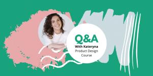 kateryna q&a ux academy