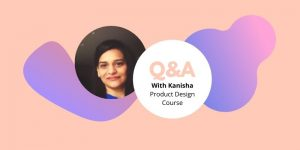 q&a with kanisha product design